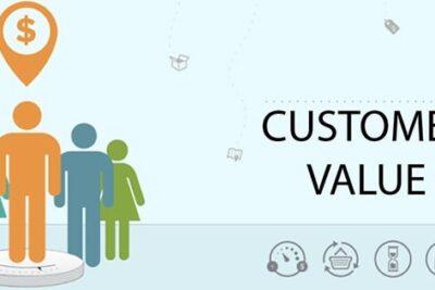 Customer Value là gì? Tại sao Customer Value quan trọng?