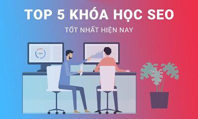 Top 5 khoá học SEO tốt nhất – uy tín nhất năm 2021