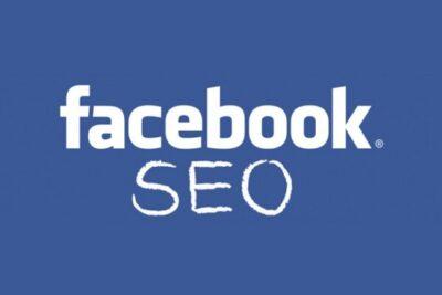 Hướng dẫn SEO Facebook hiệu quả từ A-Z mới nhất 2021